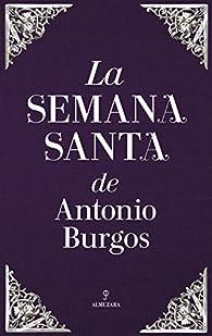 La Semana Santa de Antonio Burgos par Antonio Burgos