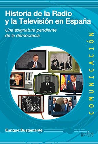 historia-de-la-radio-y-la-tv-en-espana-una-asignatura-pendiente-de-la-democracia-comunicacion