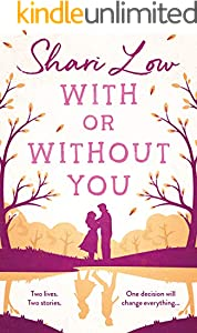 With or Without You: A wonderfully emotional story of one love over two lifetimes...