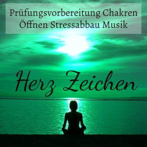 ungsvorbereitung Chakren Öffnen Stressabbau Musik mit Instrumental Binaurale Geräusche (Zeichen Für öffnen)