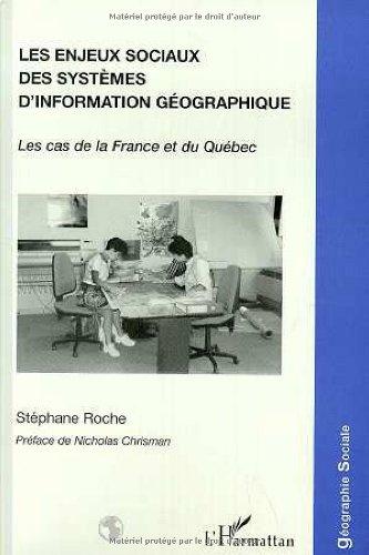 Les enjeux sociaux des systèmes d'information géographique : le cas de la France et du Québec
