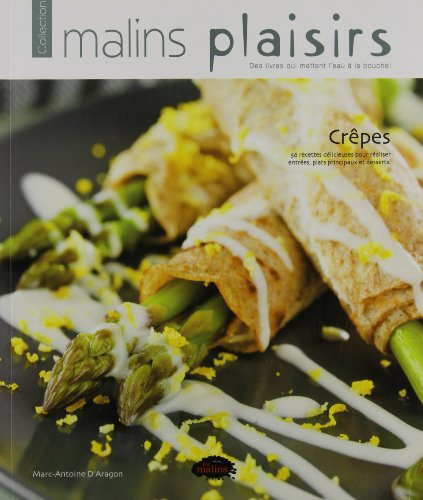Crepes 56 Recettes Delicieuses pour Realiser Entrees, Plats Prin-
