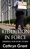 Reduction In Force - Two Suburban Noir Short Stories (English Edition)...