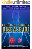 Kidney Disease: for beginners - What You Need to Know About Chronic Kidney Disease: Diet, Treatment, Prevention, and Detection (Chronic Kidney Disease ... - Kidney Disease 101) (English Edition)