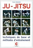 Ju jitsu. Techniques de base et méthodes d'entraînement - Chiron - 11/04/1994