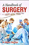 A Handbook of Surgery: Question Answer Format: First