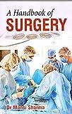 A Handbook of Surgery: Question Answer Format: First