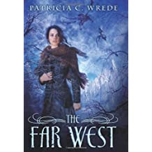 The Far West (Frontier Magic) by Patricia C. Wrede (2012-08-01)