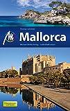 Mallorca Reiseführer Michael Müller Verlag: Individuell reisen mit vielen praktischen Tipps (MM-Reiseführer)