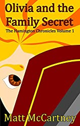 Olivia and the Family Secret: The Hamington Chronicles Volume 1