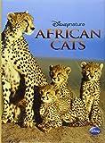 African cats. Disney nature. Ediz. illustrata