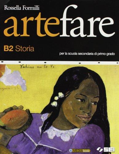 Arte fare. Storia. Modulo B2. Per la Scuola media