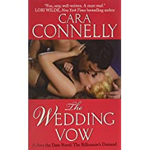 The Wedding Vow: A Save the Date Novel: The Billionaire's Demand by Cara Connelly (9-Oct-2014) Mass Market Paperback