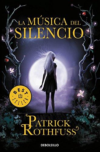 La Música del Silencio / The Slow Regard of Silent Things por Patrick Rothfuss