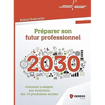 Préparer son futur professionnel: Comment s'adapter aux évolutions des 10 prochaines années