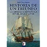 La Armada española en el siglo XVIII. Historia de un triunfo (Ilustrados)