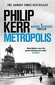Metropolis: Bernie Gunther 14 par Philip Kerr