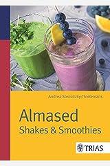 Almased: Shakes & Smoothies Taschenbuch