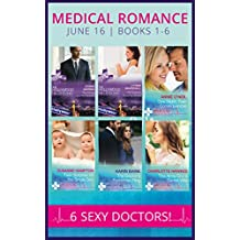 Medical Romance June 2016 Books 1-6 (Mills & Boon e-Book Collections)