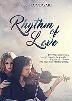 Rhythm of love di [VERSARI, SERENA]