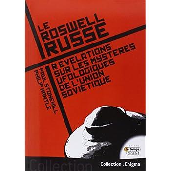 Le Roswell russe - Révélations sur les mystères ufologiques de l'Union Soviétique