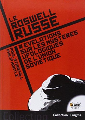 Le Roswell russe - Révélations sur les...