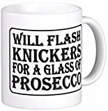 Novelty MUG ≈ WILL FLASH KNICKERS FOR PROSECCO ≈ a fun slightly rude fun adult ladies gift for any prosecco sparkling wine loving girl or lady - great show gifts for birthday, mothers day and a fine christmas present - perfect adult humour themed presents for any tea or coffee drinker listing category ceramic mug mugs cup cups