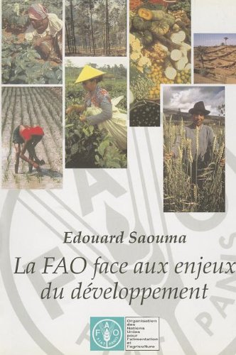 La FAO face aux enjeux du développement par Food and Agriculture Organization of the United Nations