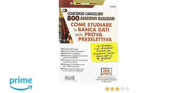 Calendario Assistenti Giudiziari.Amazon It Concorso Cancellieri 800 Assistenti Giudiziari