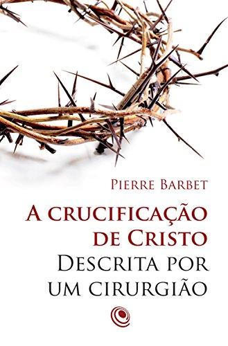 Como Descargar Elitetorrent A crucificação de Cristo descrita por um cirurgião Paginas De De PDF
