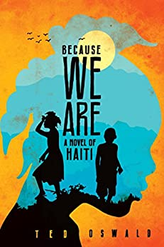 Because We Are (A Libète Limyè Mystery) von [Oswald, Ted]