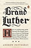 Best Brands - Brand Luther: How an Unheralded Monk Turned His Review