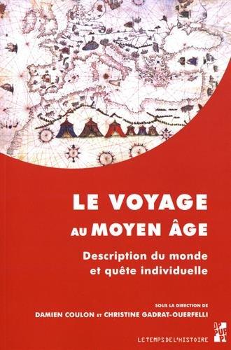 Le voyage au Moyen Age : Description du monde en quête individuelle par Collectif