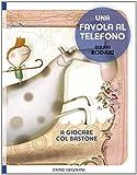 Scarica Libro A giocare col bastone Una favola al telefono Ediz illustrata (PDF,EPUB,MOBI) Online Italiano Gratis