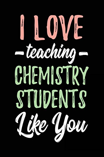 I Love Teaching Chemistry Students Like You: Lined Teacher Journals & Notebooks V3 por Dartan Creations