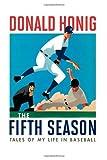 The Fifth Season: Tales of My Life in Baseball by Honing, Donald (2009) Gebundene Ausgabe
