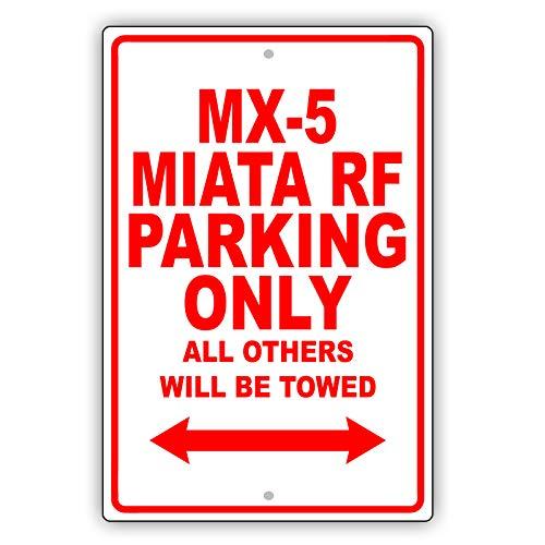 Afterprints Mazda MX-5Miata RF Parking Only Alle Anderen Werden geschleppt Lächerlich Funny Neuheit Garage Aluminium Schild Teller 12