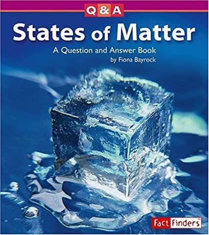 States of Matter: A Question And Answer Book