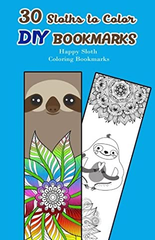 30 Sloths to Color DIY Bookmarks: Happy Sloth Coloring Bookmarks