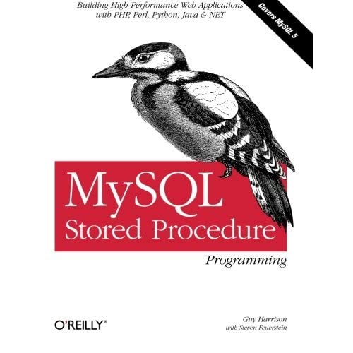 MySQL Stored Procedure Programming: Building High-Performance Web Applications in MySQL by Guy Harrison Steven Feuerstein(2006-04-07)