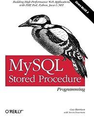 MySQL Stored Procedure Programming: Building High-Performance Web Applications in MySQL by Guy Harrison (2006-04-07)