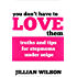 You Don't Have to Love Them: Truths and Tips for Stepmoms Under Seige