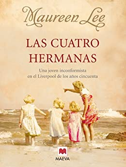 Las cuatro hermanas (Grandes Novelas) eBook: Maureen Lee