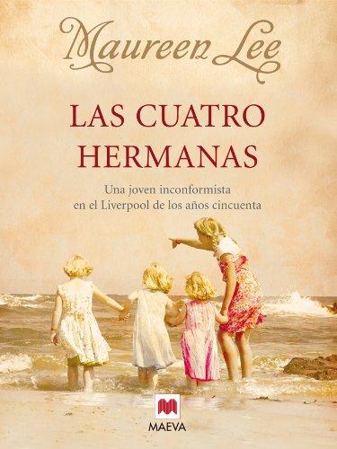 Las cuatro hermanas (Grandes Novelas) por Maureen Lee