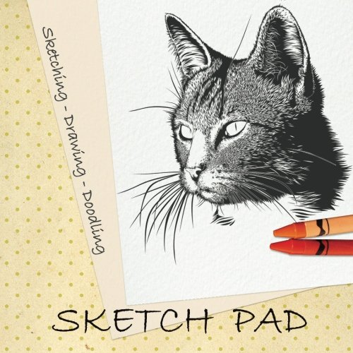 "Sketch Pad. Sketching - Drawing - Doodling: Size: 8.5"" x 8.5"", 109 pages, Sketch Notebook For Drawing, Blank Drawing Pad to Practice How ( Personalized Artist Sketchbook )"