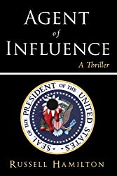 Agent of Influence: A Thriller by Russell Hamilton (2009-06-23)