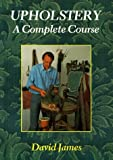 Upholstery: A Complete Course