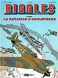 Biggles, tome 4 - La Bataille d'Angleterre