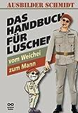 Das Handbuch für Luschen: Vom Weichei zum Mann