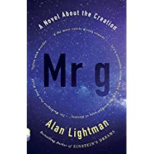 Mr g: A Novel About the Creation (Vintage Contemporaries) by Alan Lightman (2012-10-30)